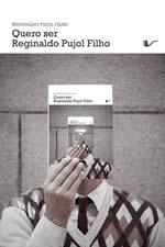 capa do livro Quero ser Reginaldo Pujol Filho